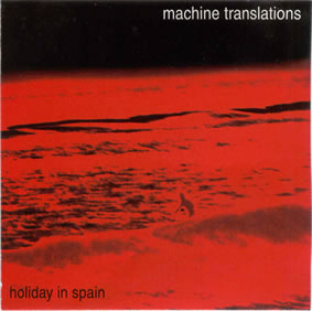 Holiday In Spain - album by Machine Translations